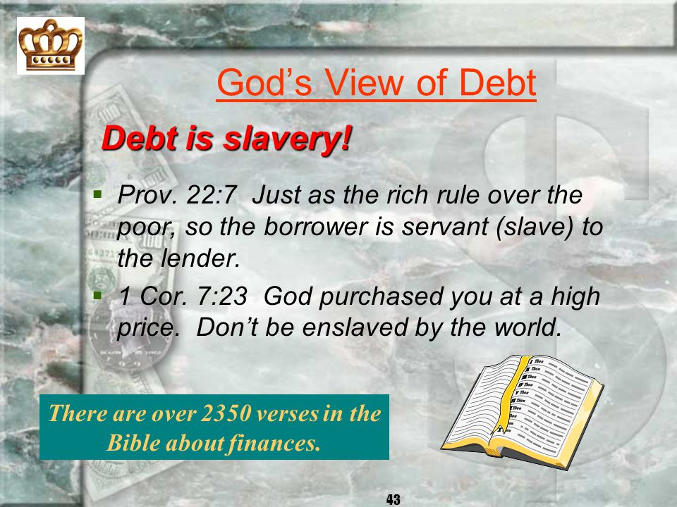 There are over 2350 verses in the Bible about finances.