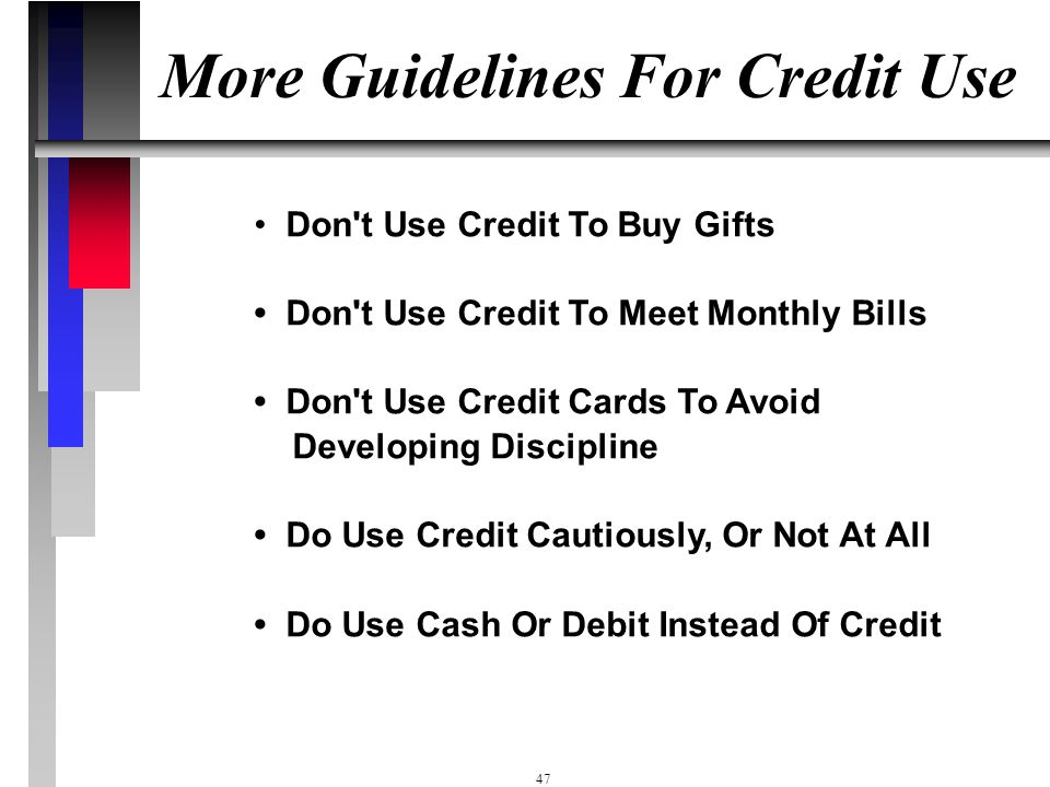 More Guidelines For Credit Use