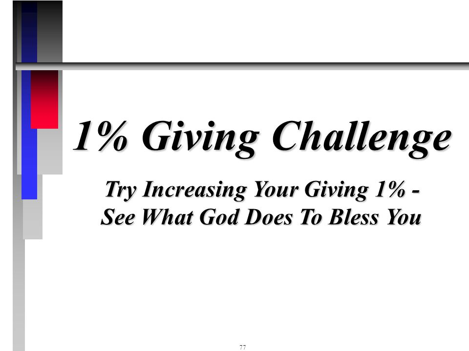 Try Increasing Your Giving 1% - See What God Does To Bless You