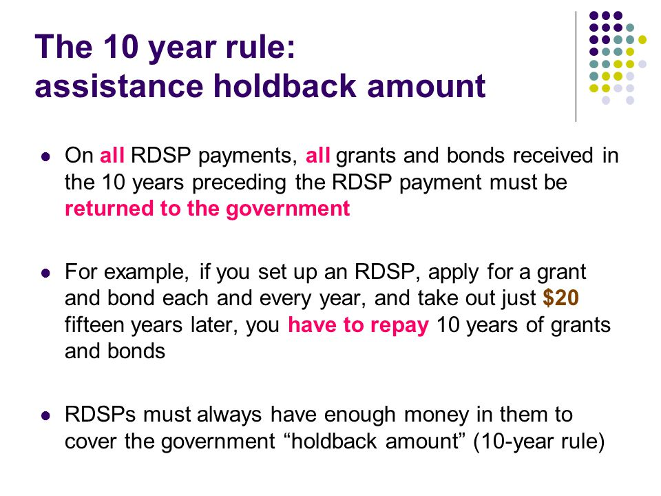 The 10 year rule: assistance holdback amount