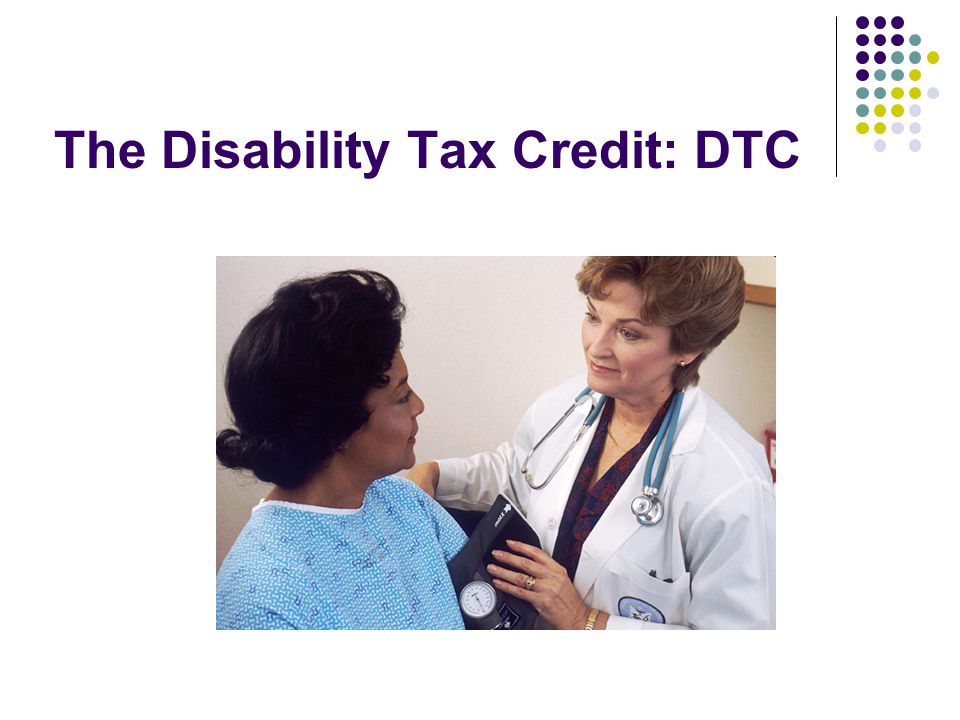 The Disability Tax Credit: DTC