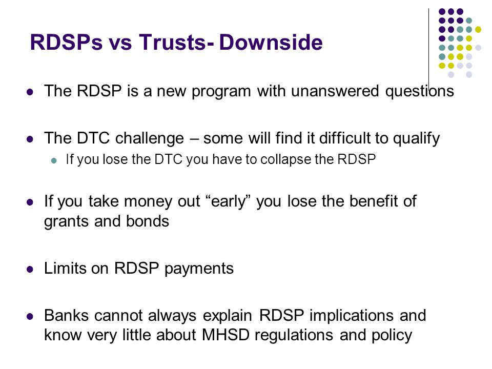 RDSPs vs Trusts- Downside