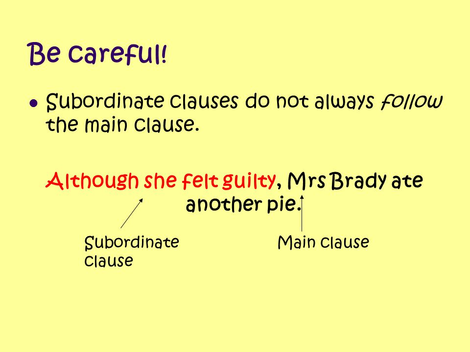 Although she felt guilty, Mrs Brady ate another pie.