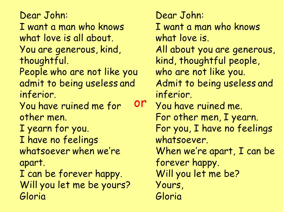 or Dear John: I want a man who knows what love is all about.