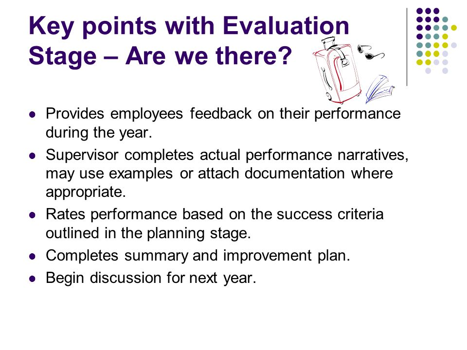 Key points with Evaluation Stage – Are we there