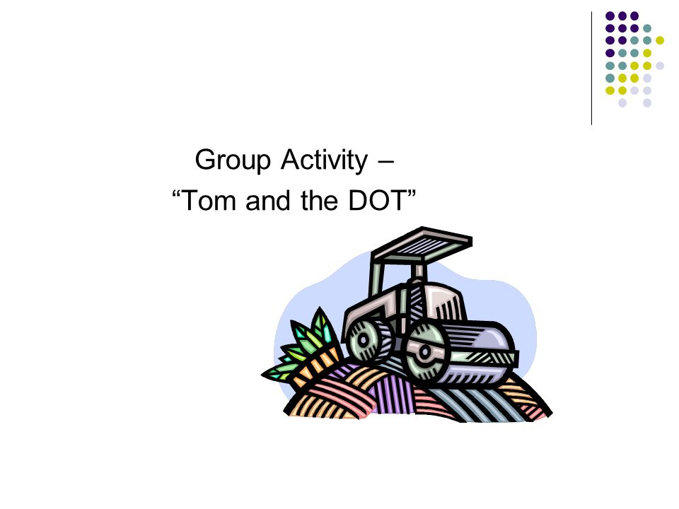 Group Activity – Tom and the DOT