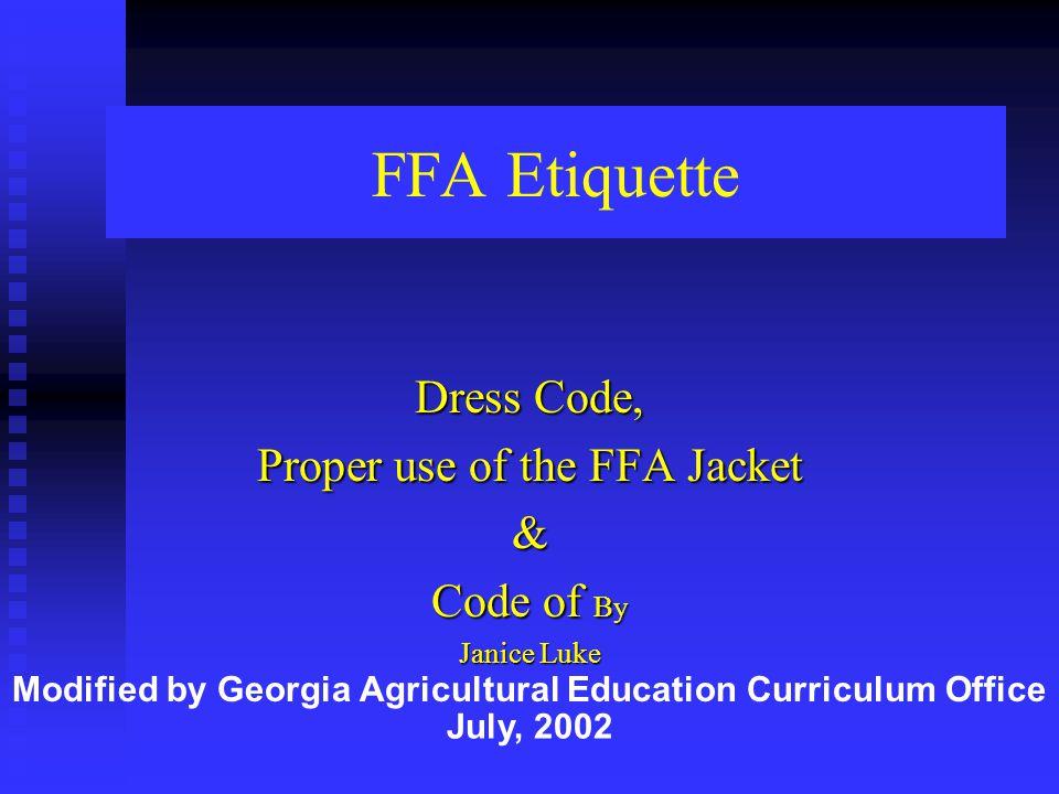 Dress Code, Proper use of the FFA Jacket & Code of By Janice Luke