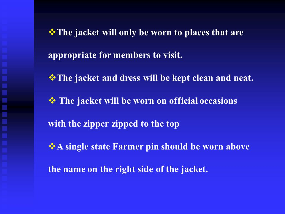 The jacket will only be worn to places that are appropriate for members to visit.