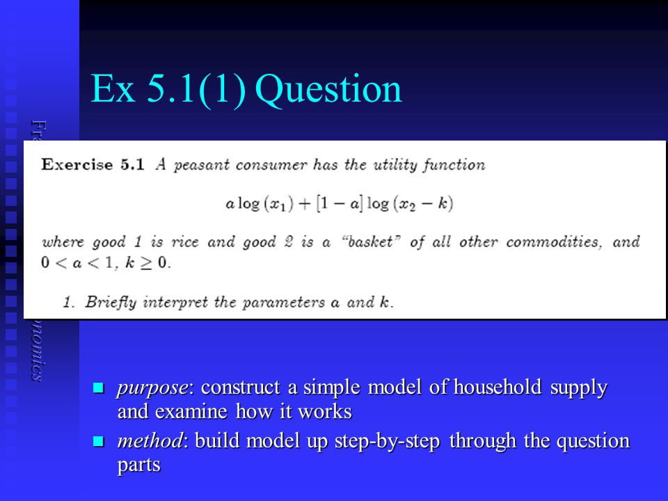 Ex 5.1(1) Question purpose: construct a simple model of household supply and examine how it works.