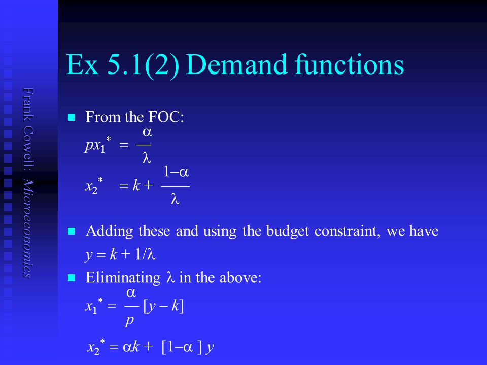 Ex 5.1(2) Demand functions From the FOC: a px1* = — l 1–a x2* = k + ——