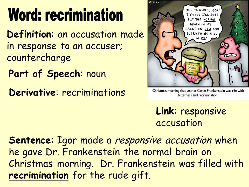 Word: recrimination Definition: an accusation made
