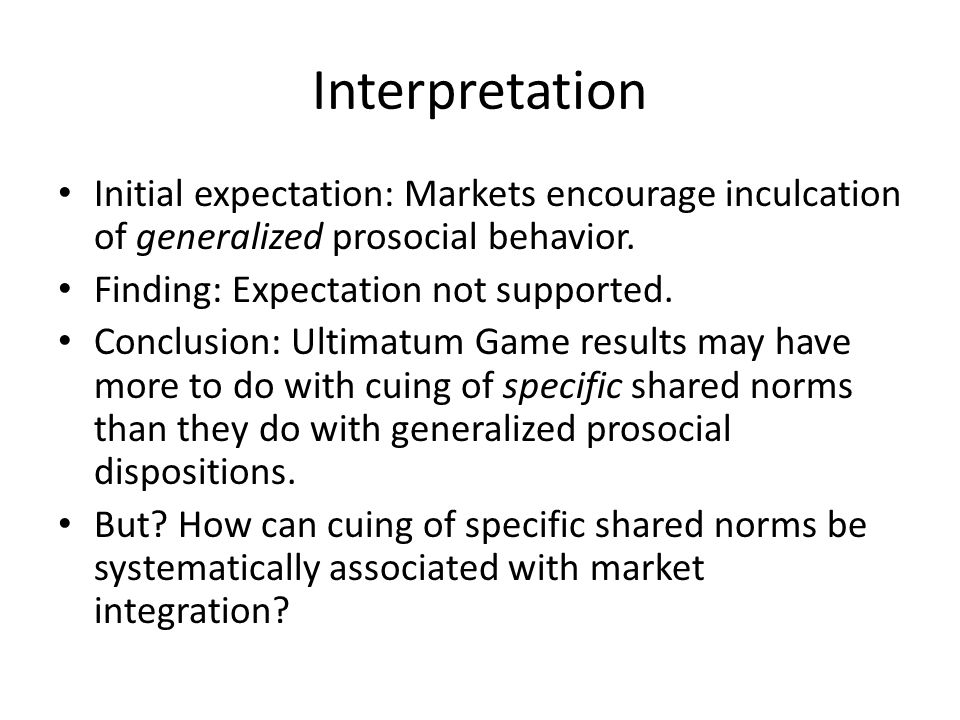 Interpretation Initial expectation: Markets encourage inculcation of generalized prosocial behavior.