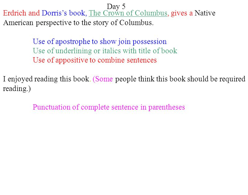 Day 5 Erdrich and Dorris's book, The Crown of Columbus, gives a Native. American perspective to the story of Columbus.