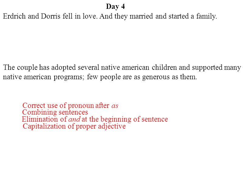 Day 4 Erdrich and Dorris fell in love. And they married and started a family.