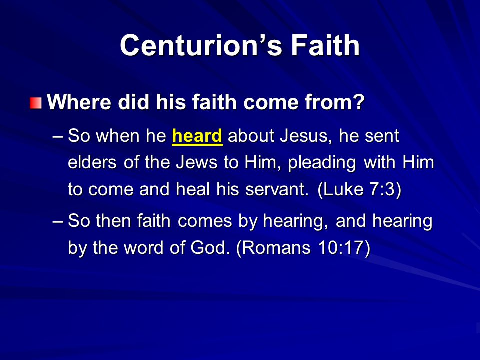 Centurion's Faith Where did his faith come from