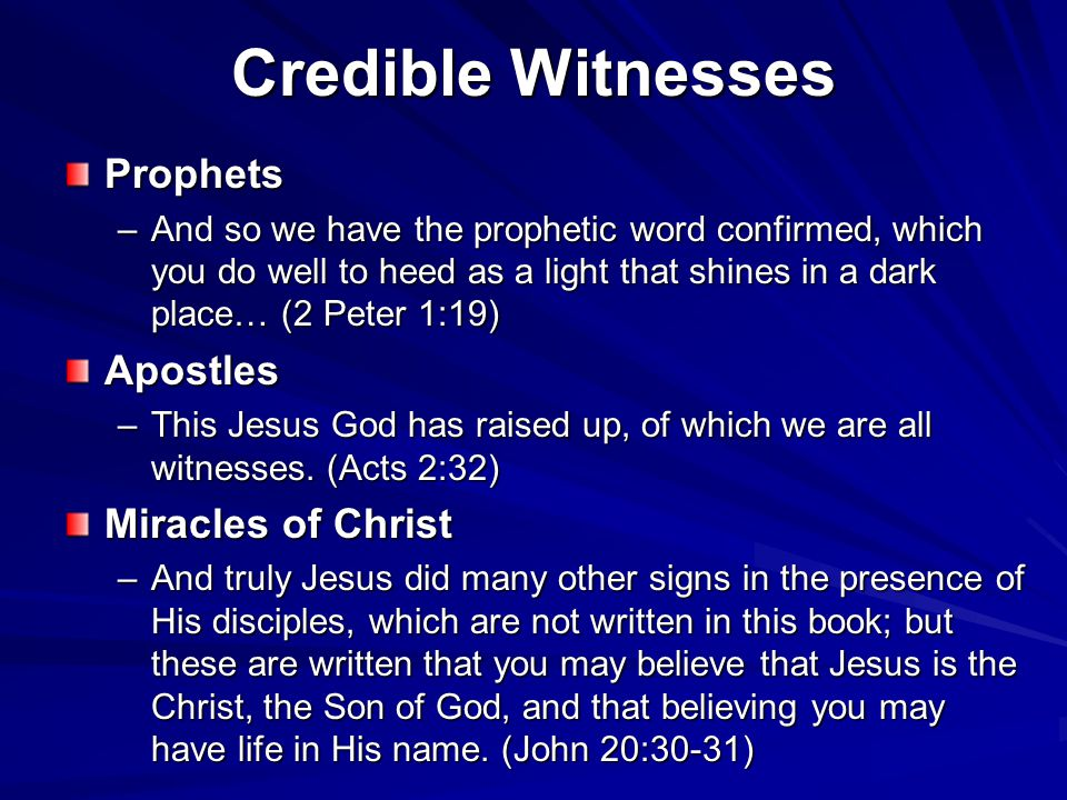 Credible Witnesses Prophets Apostles Miracles of Christ