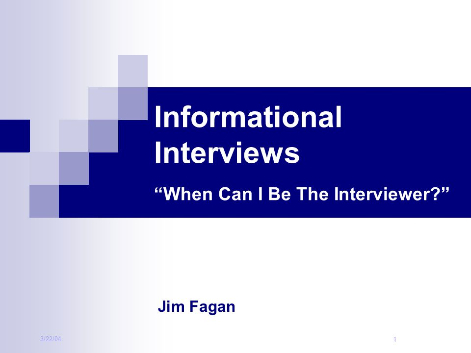 Informational Interviews When Can I Be The Interviewer
