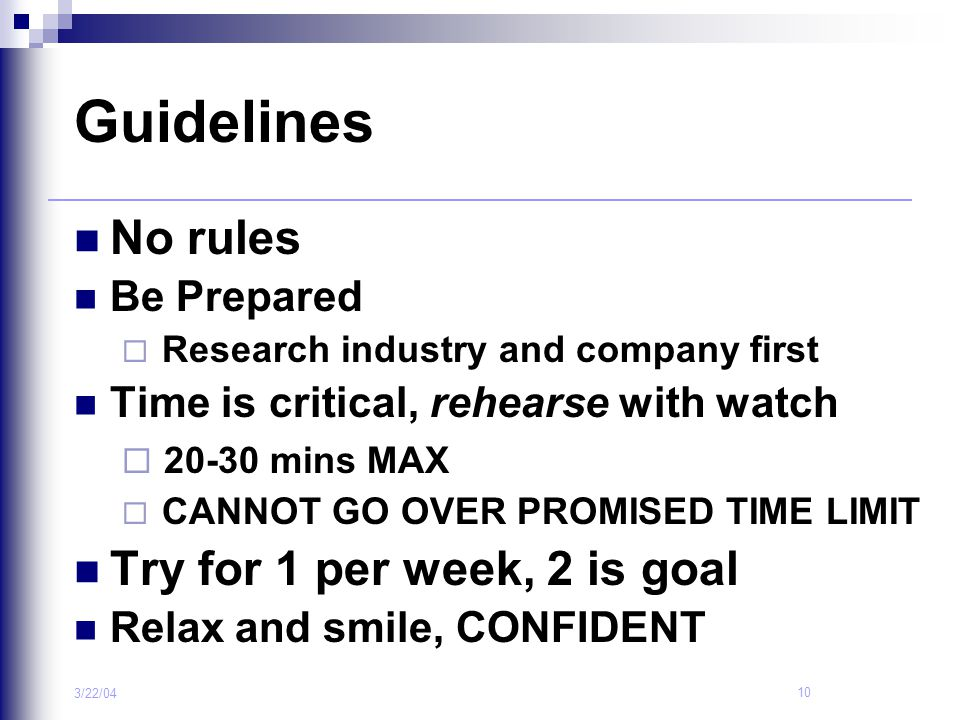 Guidelines No rules Try for 1 per week, 2 is goal Be Prepared