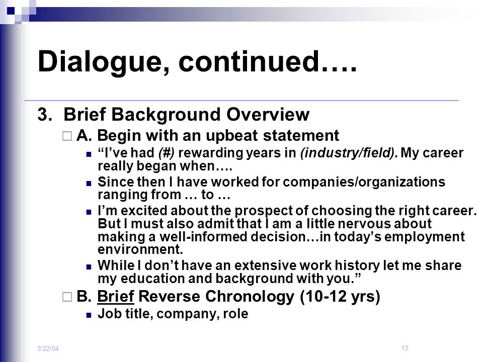 Dialogue, continued…. 3. Brief Background Overview
