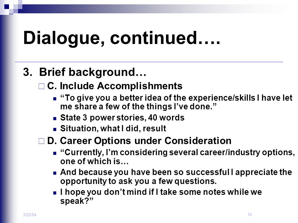 Dialogue, continued…. 3. Brief background… C. Include Accomplishments