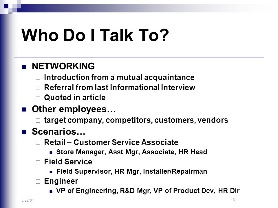 Who Do I Talk To NETWORKING Other employees… Scenarios…