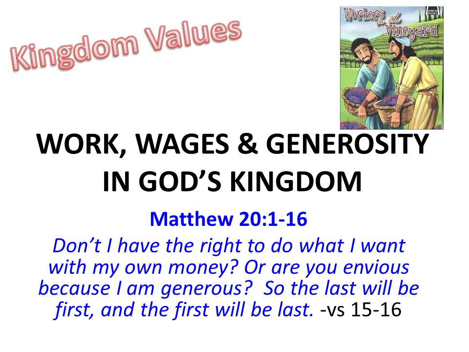 WORK, WAGES & GENEROSITY IN GOD'S KINGDOM