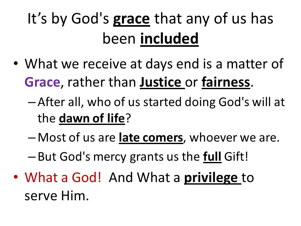 It's by God s grace that any of us has been included