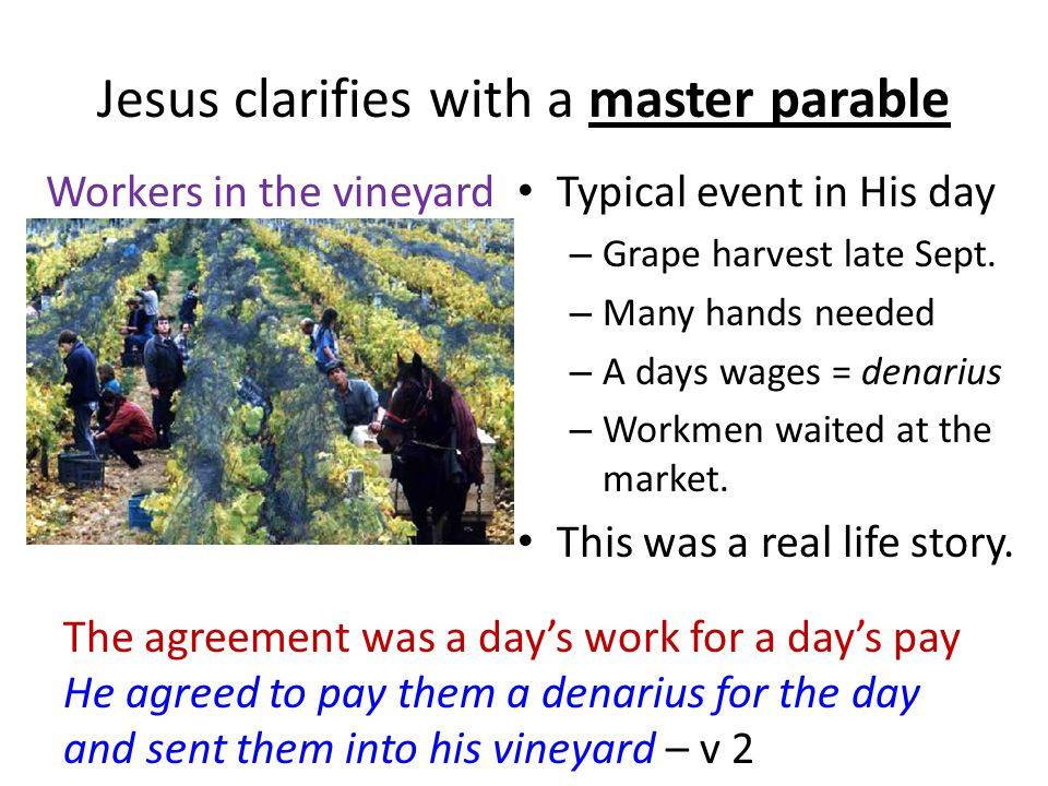 Jesus clarifies with a master parable