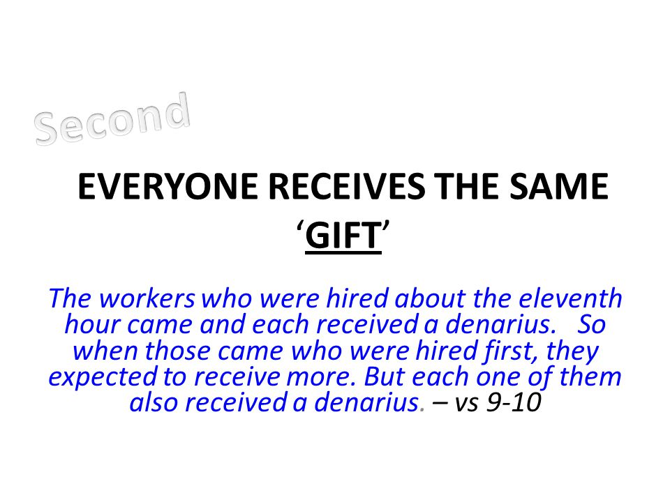 EVERYONE RECEIVES THE SAME 'GIFT'