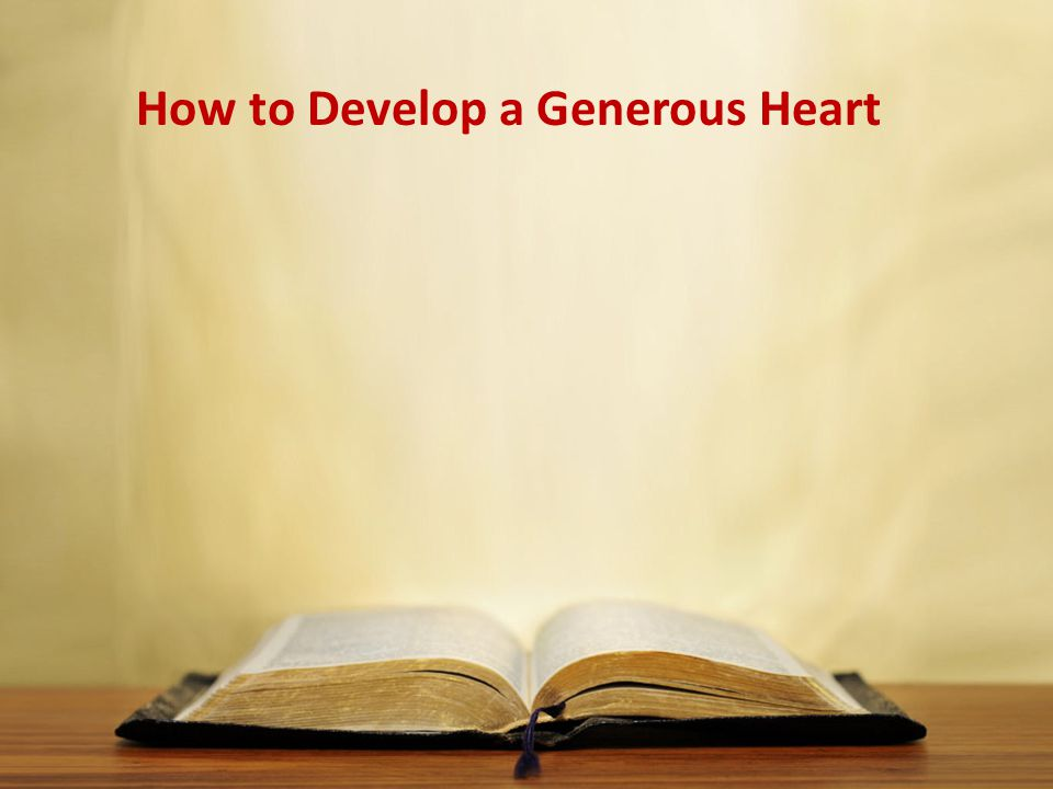 How to Develop a Generous Heart
