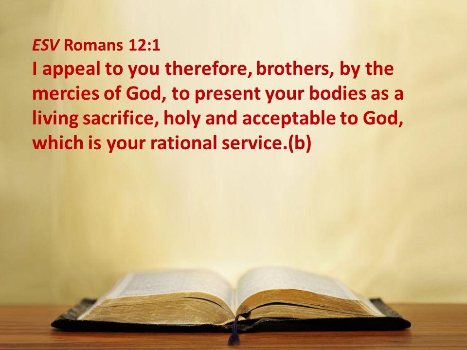 ESV Romans 12:1