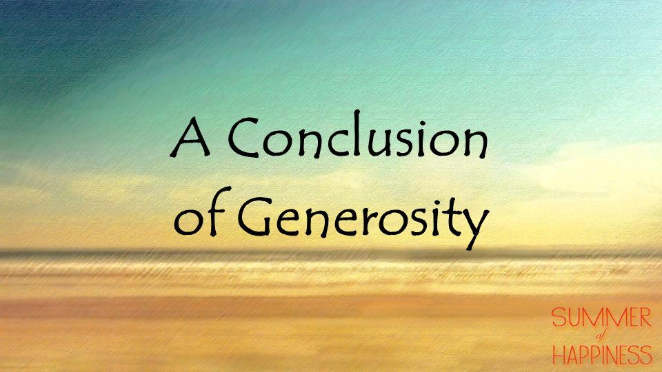 A Conclusion of Generosity