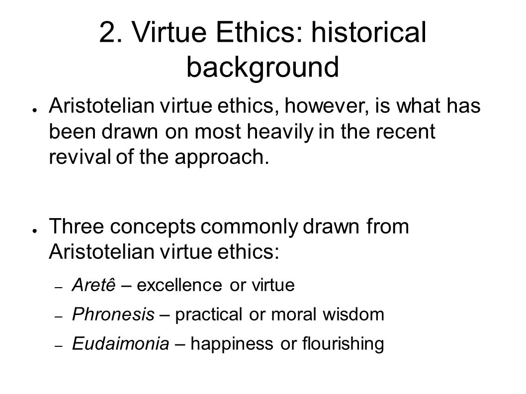 2. Virtue Ethics: historical background