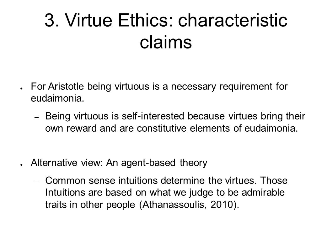 3. Virtue Ethics: characteristic claims