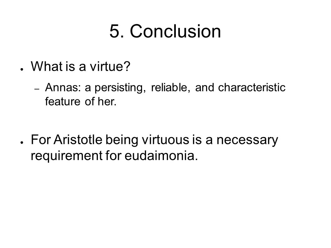 5. Conclusion What is a virtue