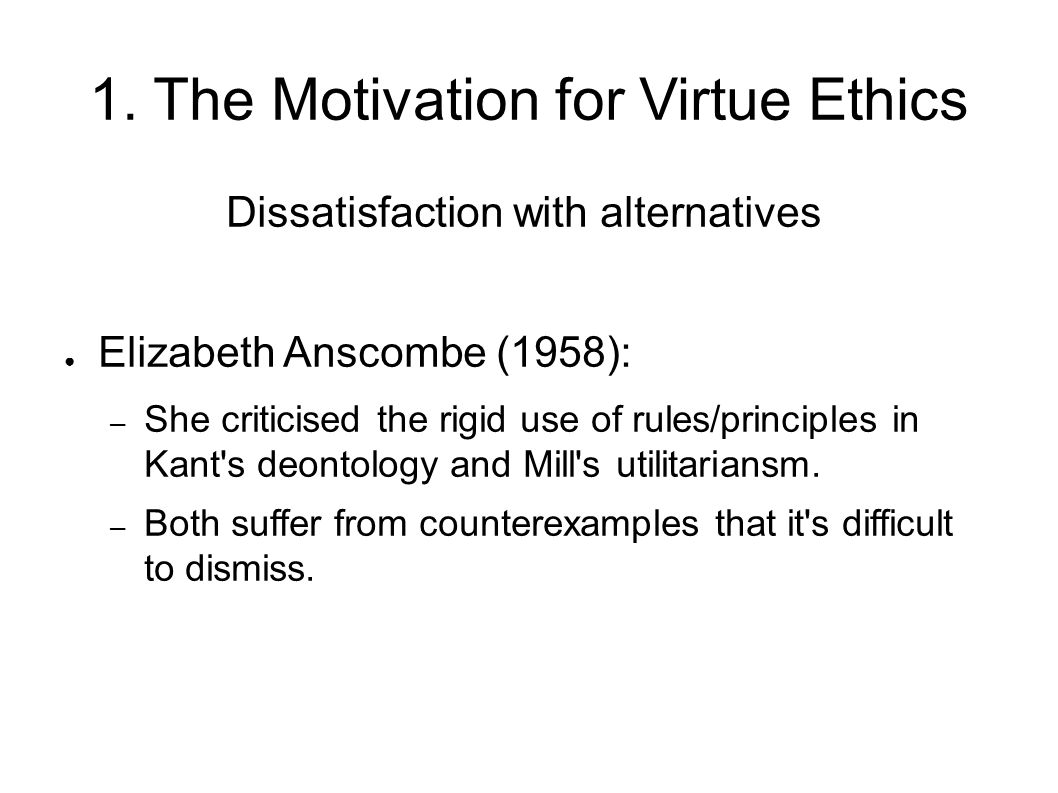 1. The Motivation for Virtue Ethics