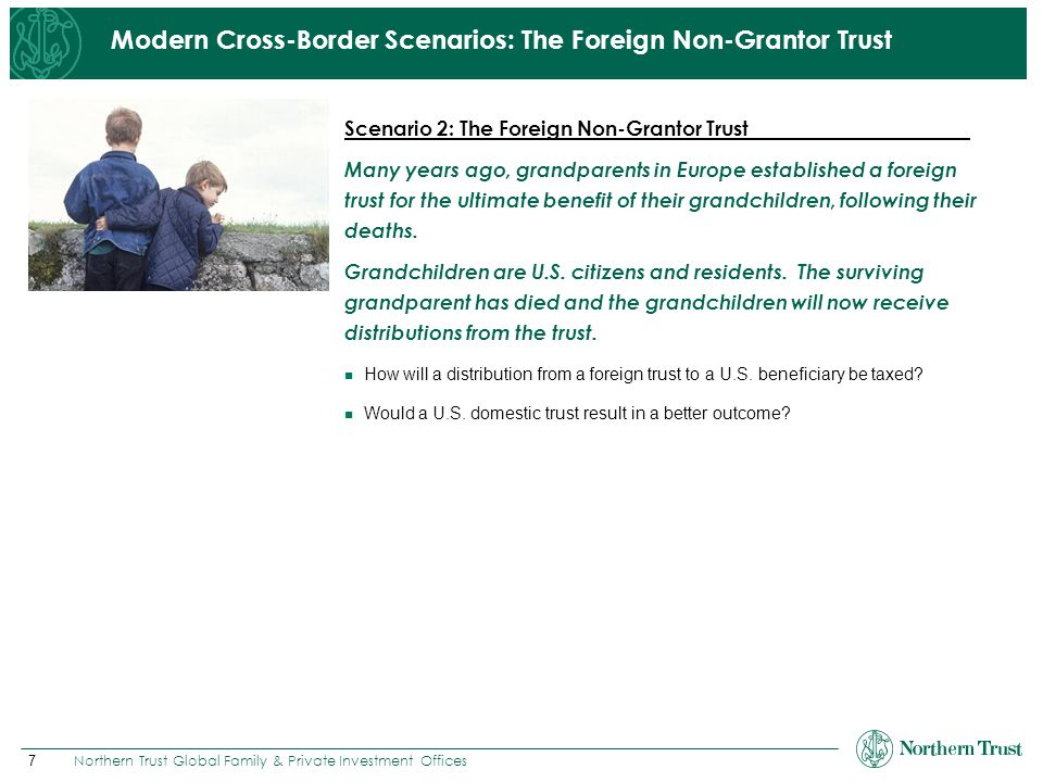 Modern Cross-Border Scenarios: The Foreign Non-Grantor Trust
