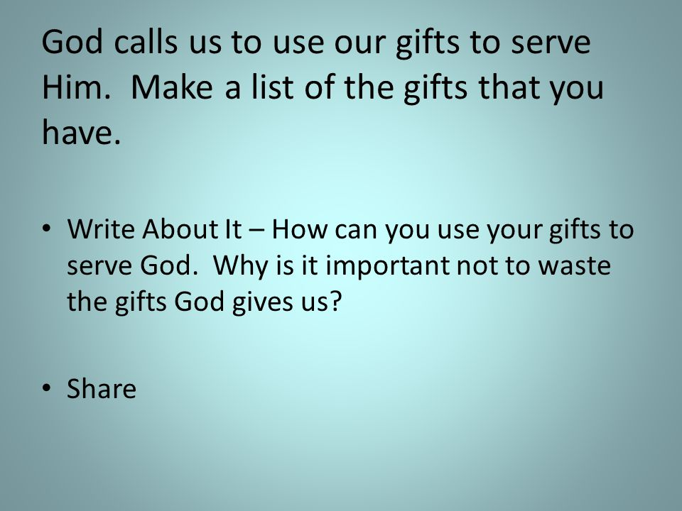 God calls us to use our gifts to serve Him