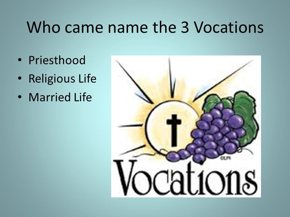 Who came name the 3 Vocations