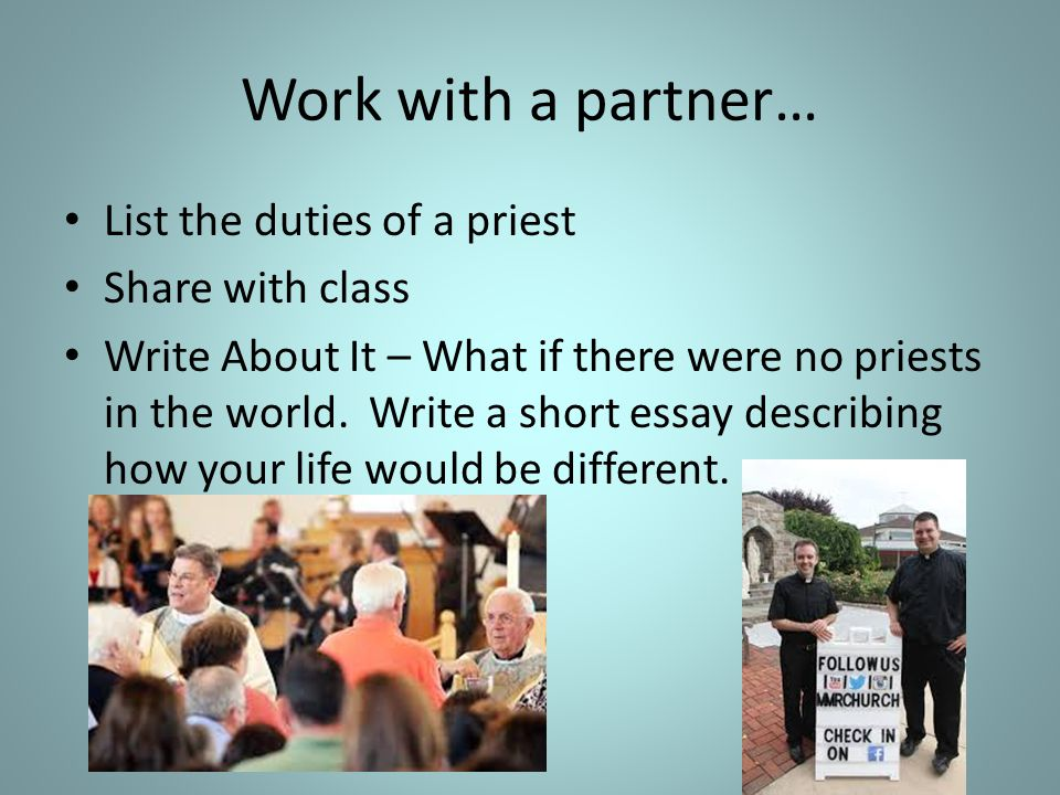 Work with a partner… List the duties of a priest Share with class