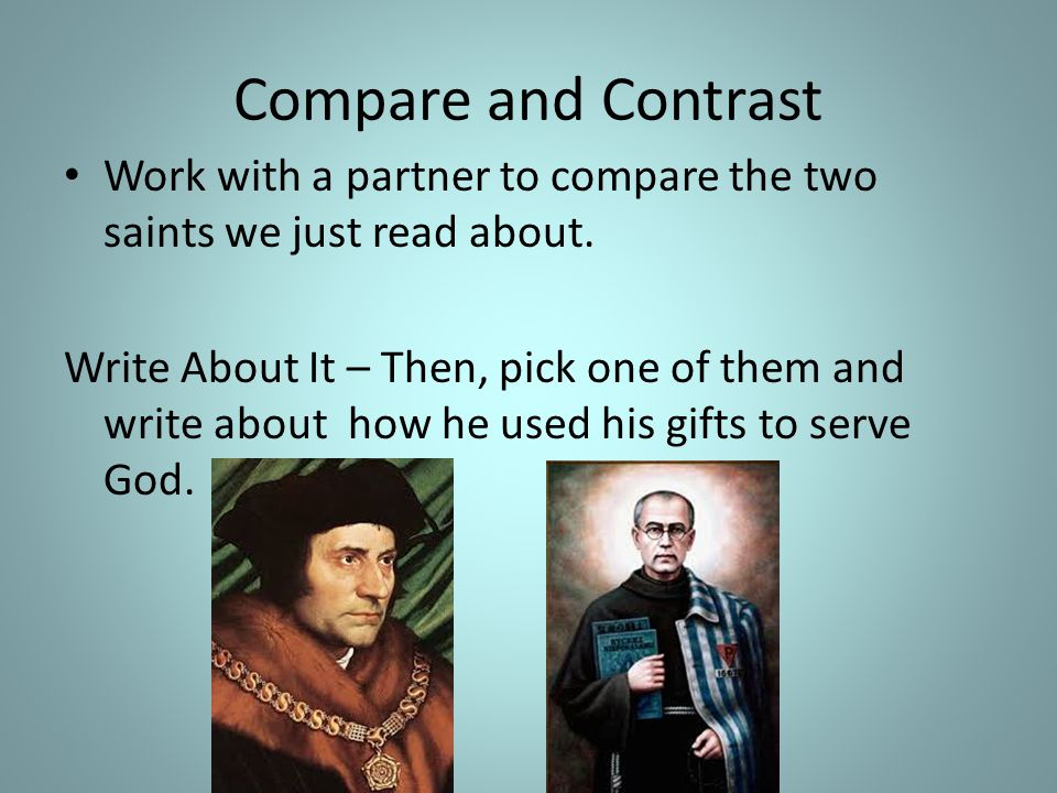 Compare and Contrast Work with a partner to compare the two saints we just read about.