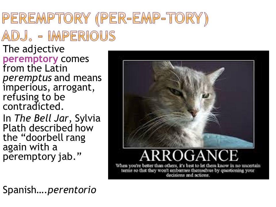 Peremptory (per-EMP-tory) adj. - imperious