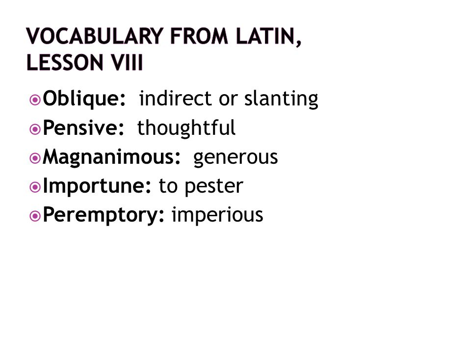 Vocabulary from Latin, Lesson VIii