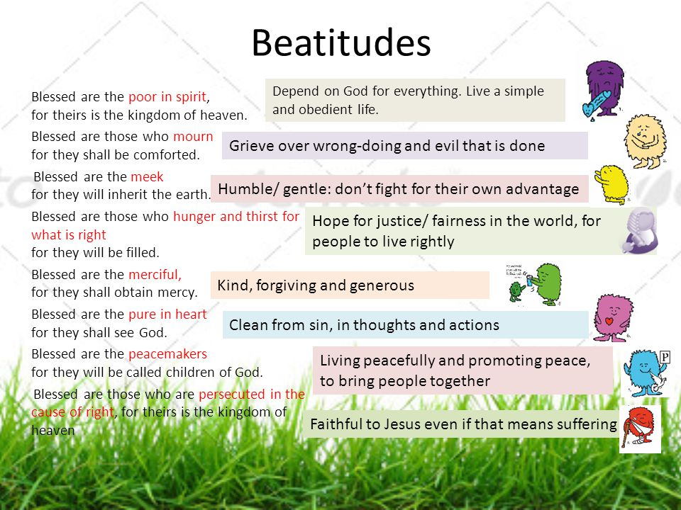 Beatitudes Grieve over wrong-doing and evil that is done