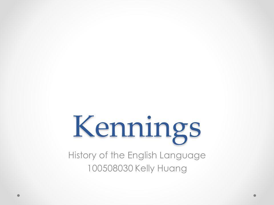 History of the English Language 100508030 Kelly Huang