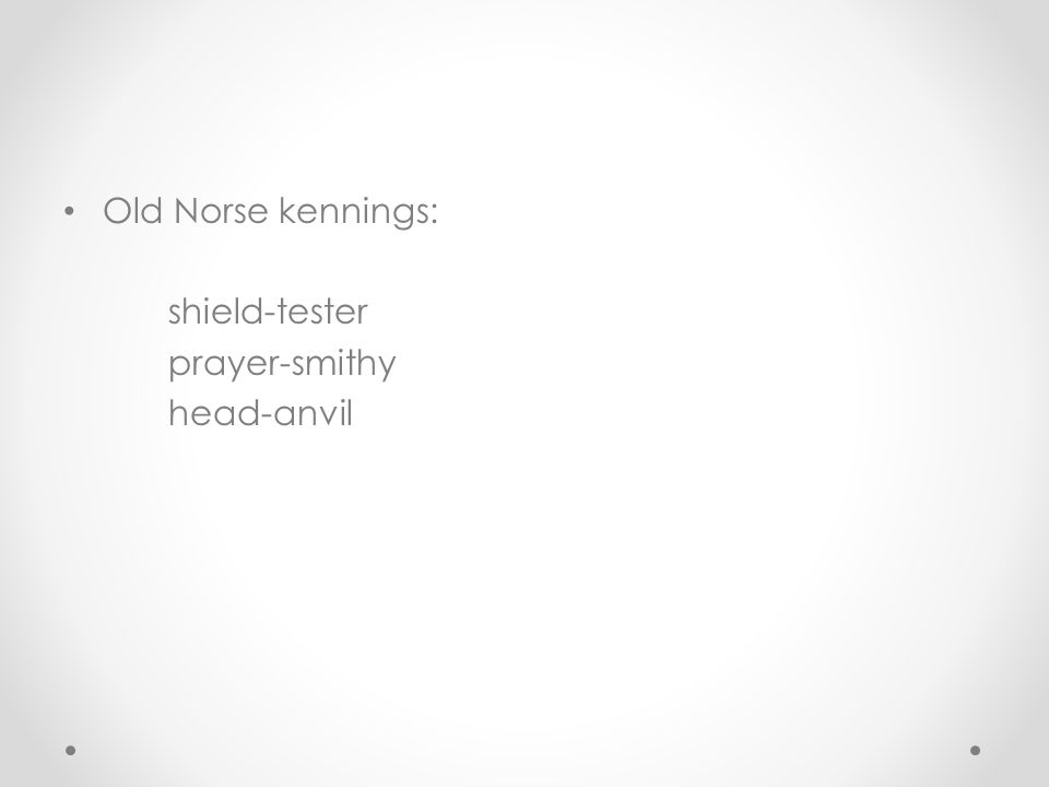 Old Norse kennings: shield-tester prayer-smithy head-anvil