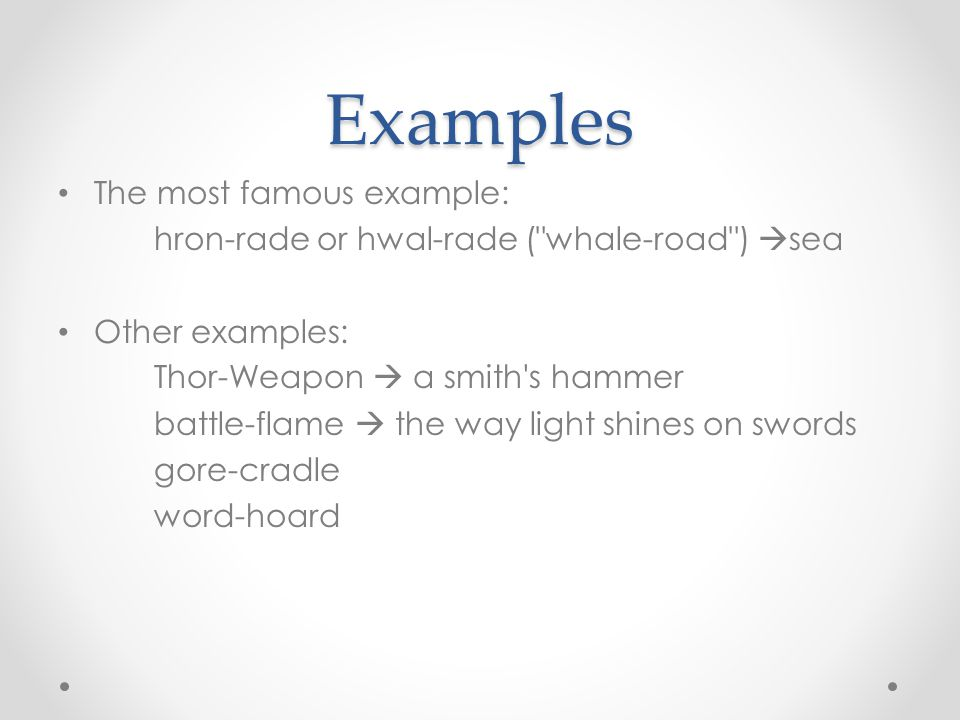 Examples The most famous example: