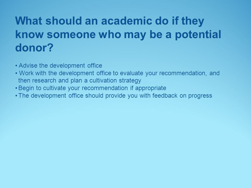 What should an academic do if they know someone who may be a potential donor