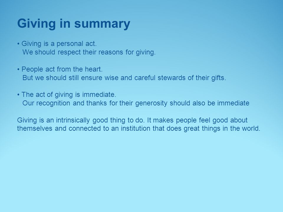 Giving in summary • Giving is a personal act.