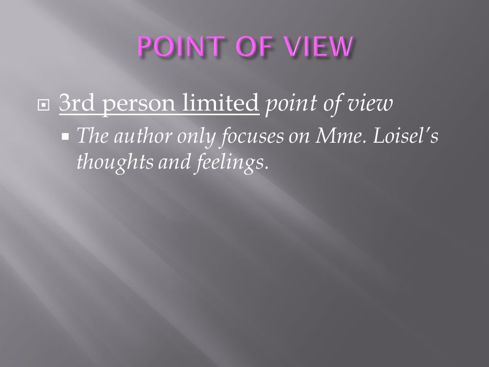 POINT OF VIEW 3rd person limited point of view